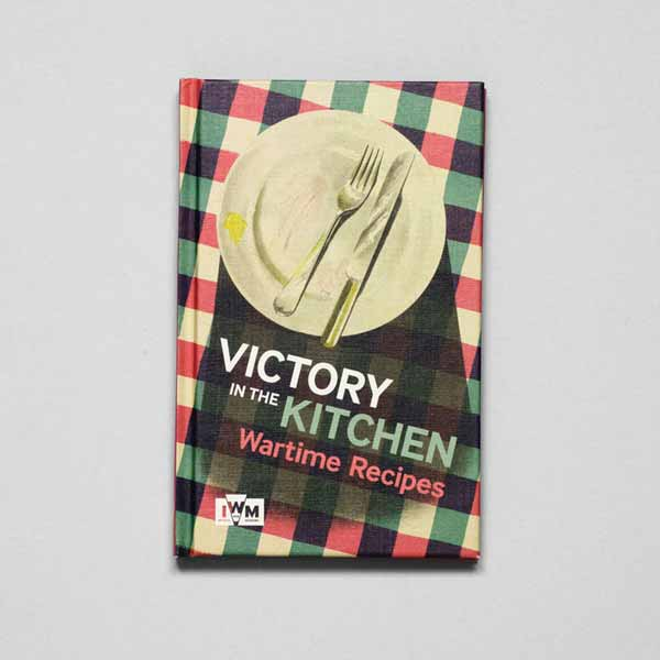 Victory in the Kitchen: Wartime Recipes